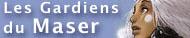 Le site non officiel de la série Les gardiens de Maser